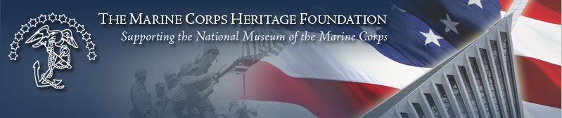 The Marine Corps Heritage Foundation: Supporting the National Museum of the Marine Corps